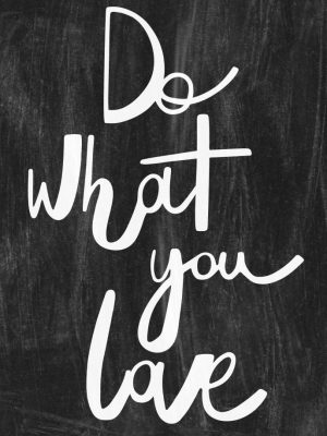 Placa Decorativa Do What You Love