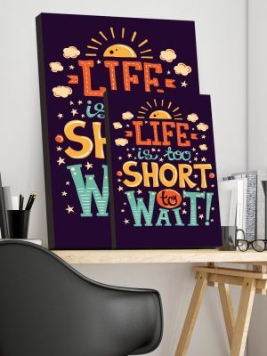 Placa Decorativa Life is too short to wait